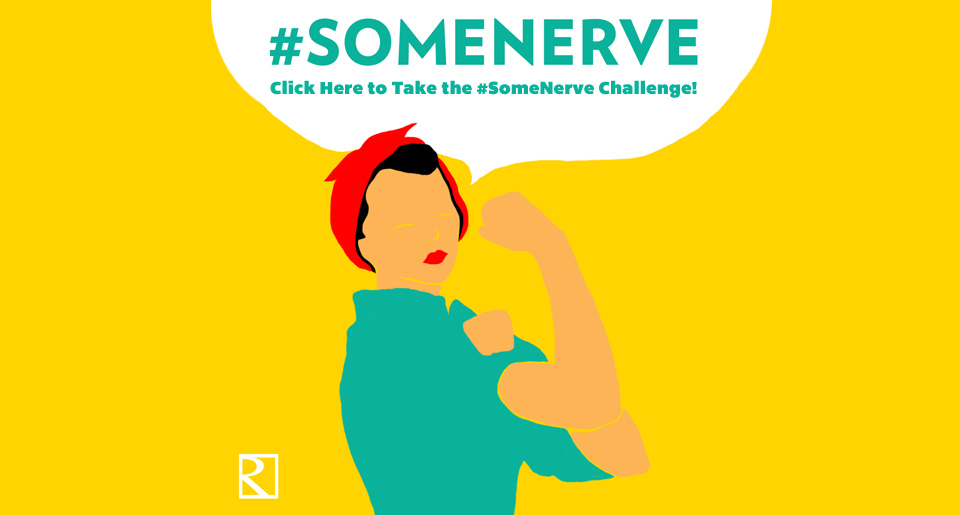 Take the #SomeNerve Challenge!